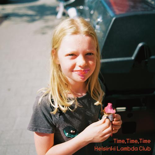 Helsinki Lambda Club – Time,Time,Time