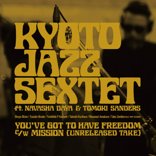 KYOTO JAZZ SEXTET – YOU'VE GOT TO HAVE FREEDOM / MISSION (UNRELEASED VERSION)