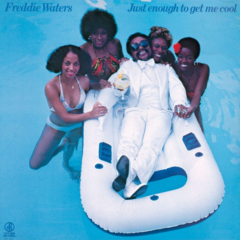 Freddie Waters – Just Enough To Get Me Cool