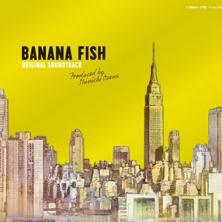 BANANA FISH (music by Shinichi Osawa) – BANANA FISH Original Soundtrack