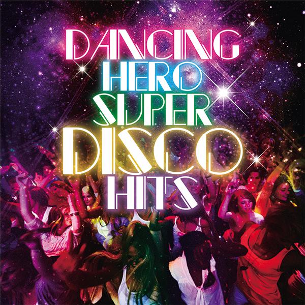 V.A (アンジー・ゴールド, アラベスク 他) -「ダンシング・ヒーロー~スーパー・ディスコ・ヒッツ」(完全生産限定盤)