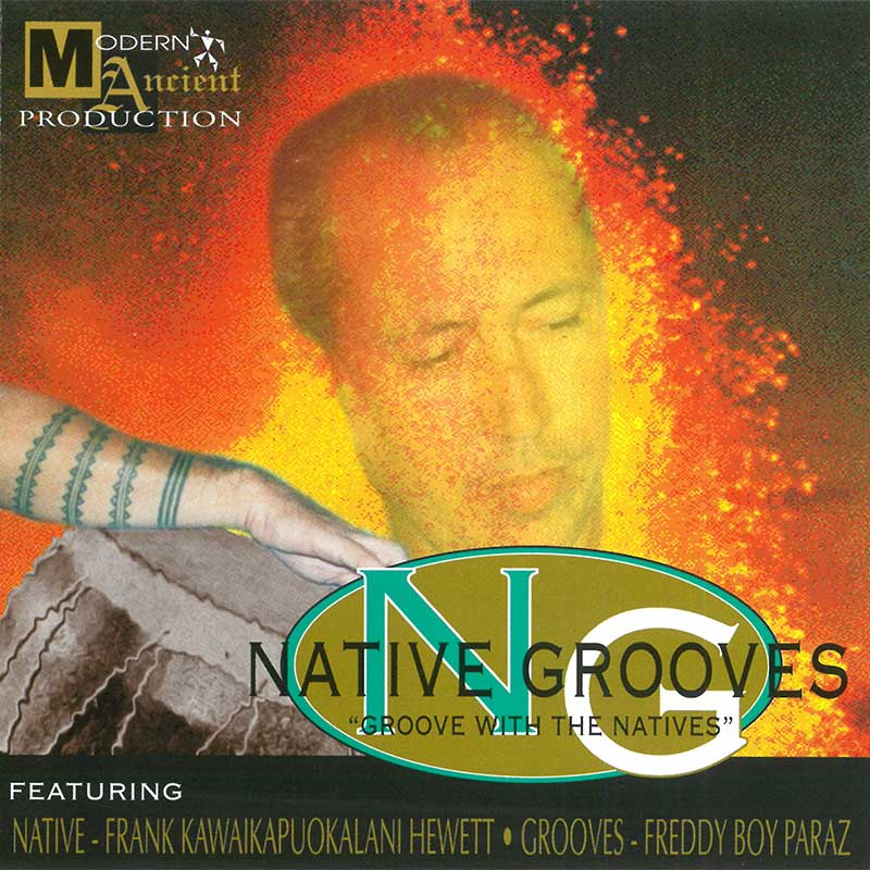 "FRANK KAWAIKAPUOKALANI HEWETT AND FREDDY BOY PARAZ – NATIVE GROOVES ""GROOVE WITH THE NATIVES"""
