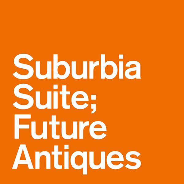 V.A – Suburbia Suite; Future Antiques EP