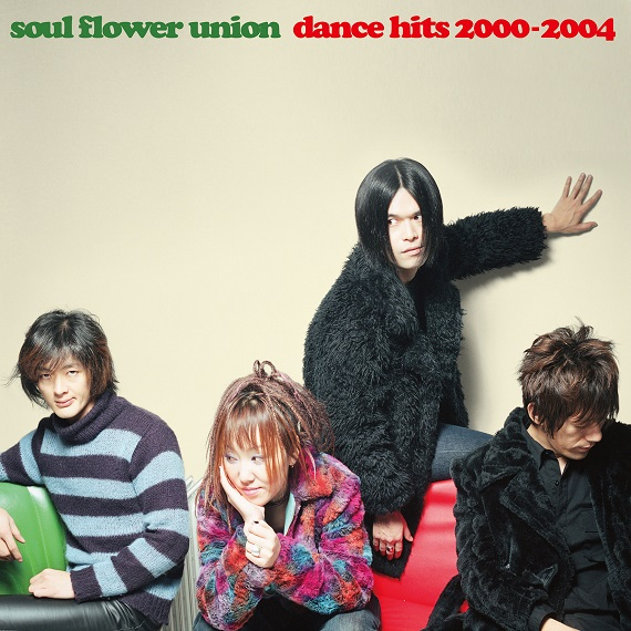 SOUL FLOWER UNION – DANCE HITS 2000-2004
