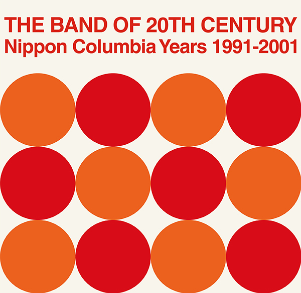 ピチカート・ファイヴ – THE BAND OF 20TH CENTURY: Nippon Columbia Years 1991-2001