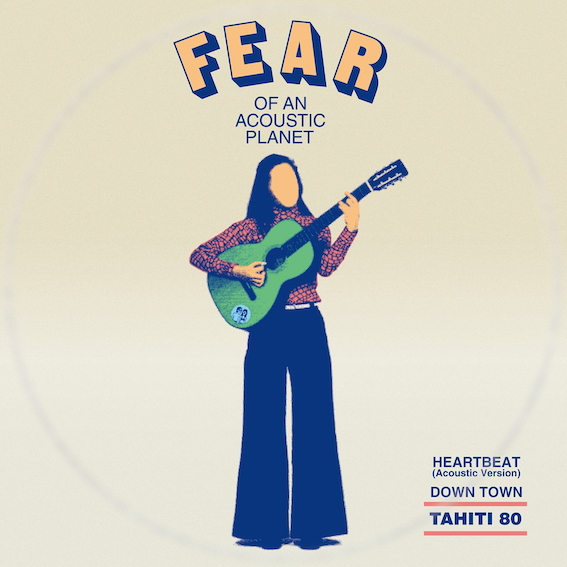 TAHITI 80 – Fear Of An Acoustic Planet (EP)