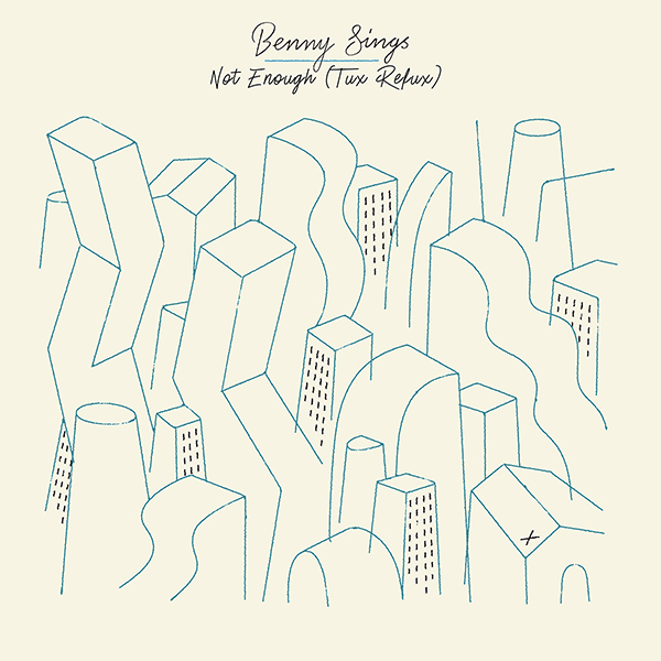 BENNY SINGS – NOT ENOUGH (EP)