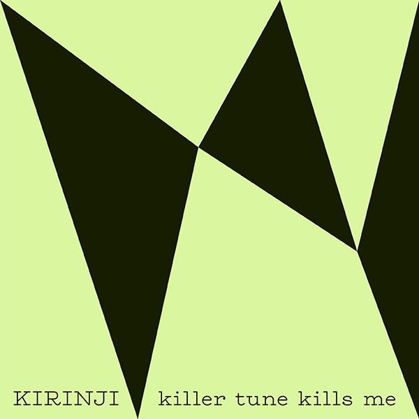 KIRINJI – killer tune kills me feat. YonYon