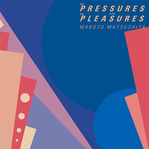 松下誠 – THE PRESSURES AND THE PLEASURES