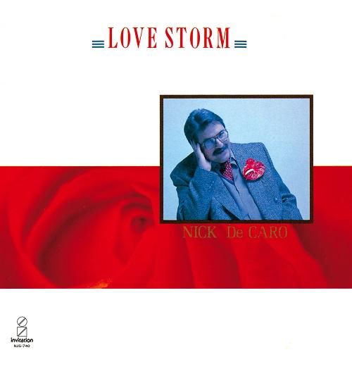 NICK De Caro – LOVE STORMS
