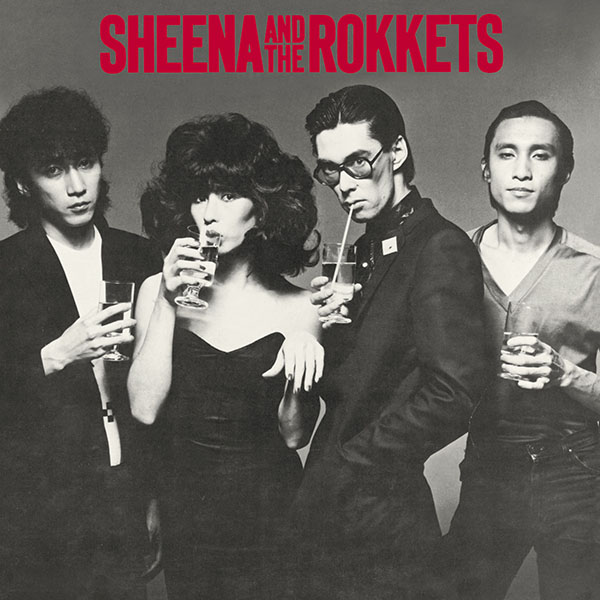 SHEENA & THE ROKKETS – SHEENA AND THE ROKKETS
