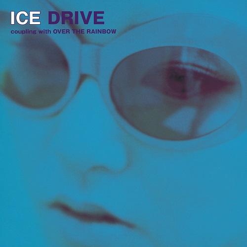 ICE – DRIVE / OVER THE RAINBOW