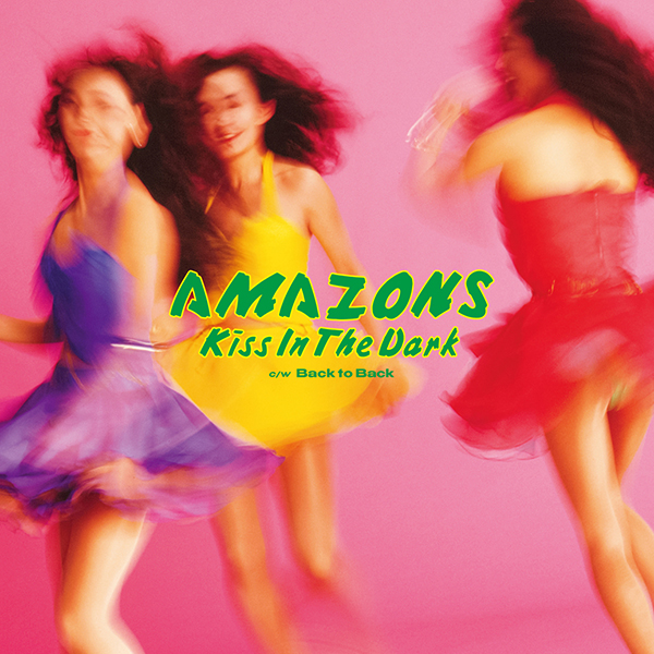 AMAZONS – KISS IN THE DARK
