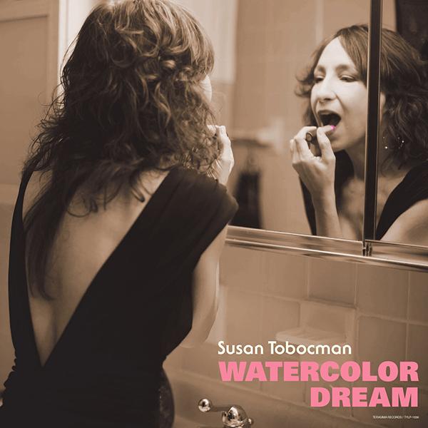 Susan Tobocman – Watercolor Dream
